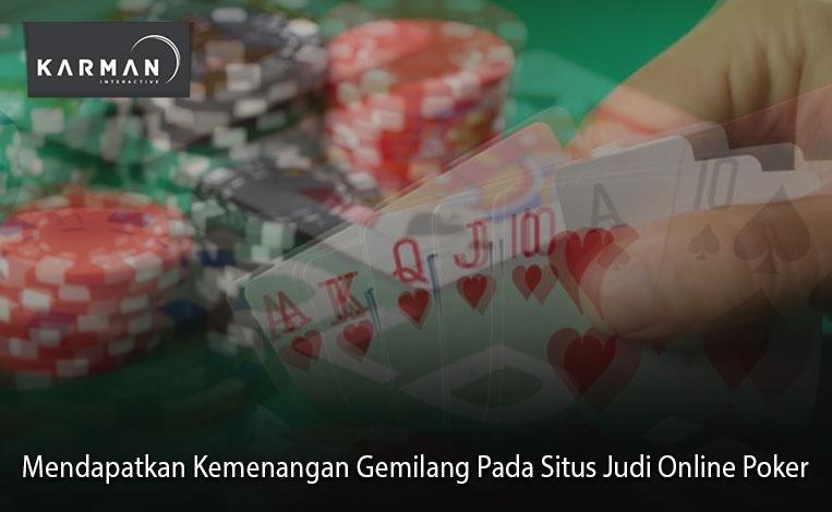 Mendapatkan Kemenangan Gemilang Pada Situs Judi Online Poker